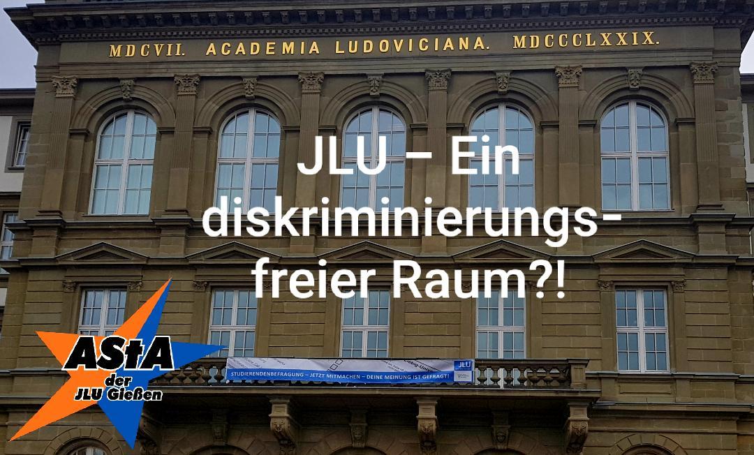 Die JLU – Ein diskriminierungsfreier Raum ?!