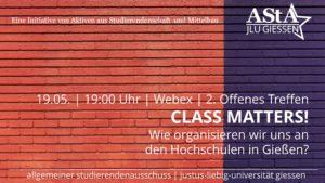 """Zweites Offenes Treffen """"Class Matters"""" – Wie organisieren wir uns an den Hochschulen in Gießen gegen Klassismus? @ Webex des AStA der JLU"""